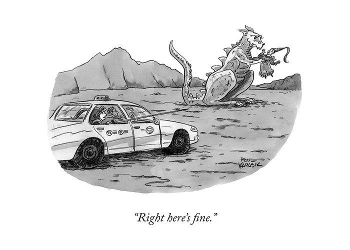 """right Here's Fine."" Taxi Greeting Card featuring the drawing Right Here's Fine by Paul Karasik"