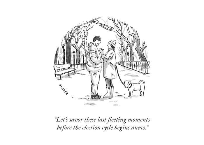 Let's Savor These Last Fleeting Moments Before The Election Cycle Begins Anew. Greeting Card featuring the drawing Savor the Moment by Brendan Loper