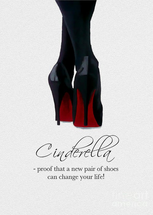 Christian Louboutin Greeting Card featuring the mixed media Shoes Can Change Your Life by My Inspiration