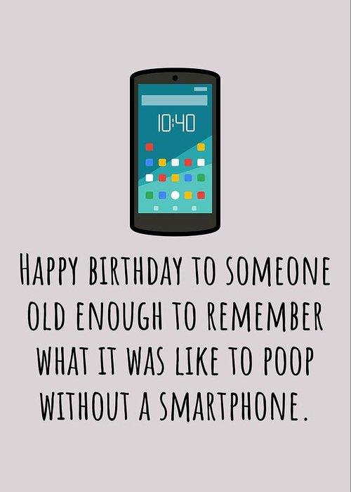 Greeting Card featuring the digital art Smartphone Birthday Card - Sarcasm Birthday Card - Poop Without Smartphone - Friend Birthday Card by Joey Lott