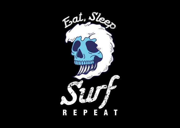 Surfing Greeting Card featuring the digital art Surfer Water Sports Wave Rider Eat Sleep Surf Repeat Skull Gift by Thomas Larch