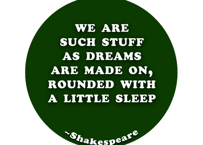 We Greeting Card featuring the digital art We Are Such Stuff As Dreams #shakespeare #shakespearequote by TintoDesigns