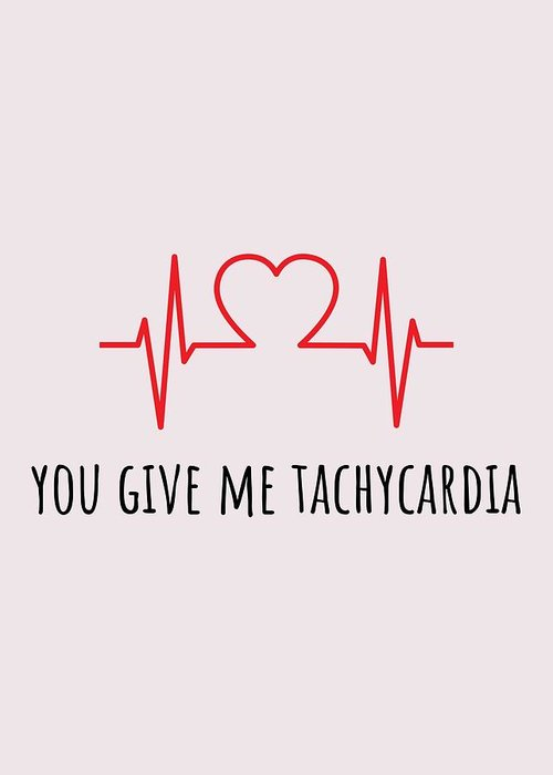 Greeting Card featuring the digital art Medical Valentine's Day Card - Cute Medical Valentine - Card For Doctor or Med Student - Tachycardia by Joey Lott