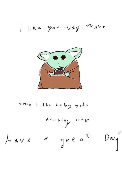 Yoda Greeting Card featuring the drawing Baby Yoda Great Day by Ashley Rice