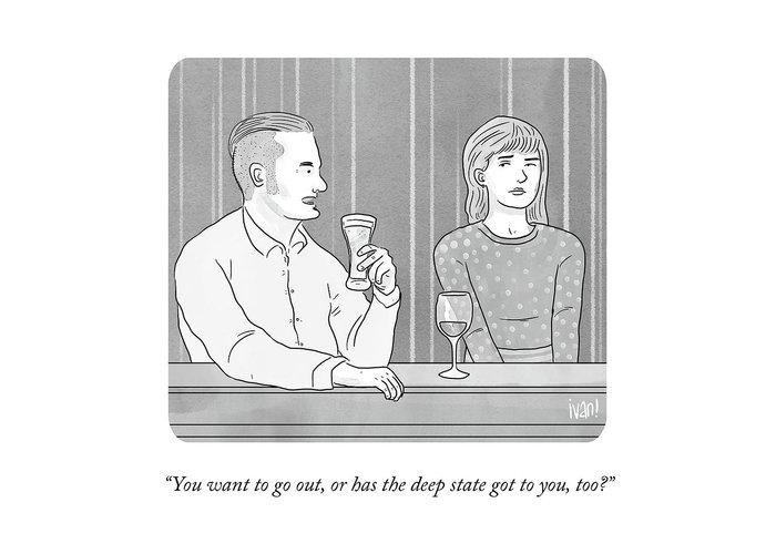 You Want To Go Out Greeting Card featuring the drawing Deep State Dating by Ivan Ehlers