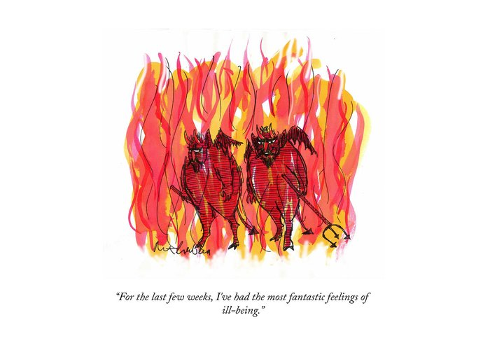 For The Last Few Weeks Greeting Card featuring the drawing Feelings Of Ill Being by Mort Gerberg