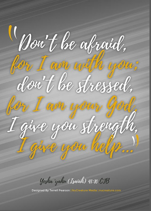Scripture Greeting Card featuring the digital art Isaiah 41 Don't Be Afraid by Terrell Pearson