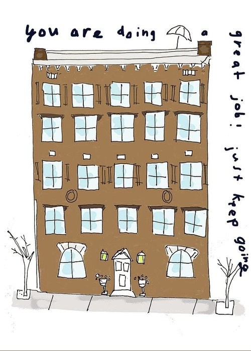 Building Greeting Card featuring the drawing Keep Going by Ashley Rice