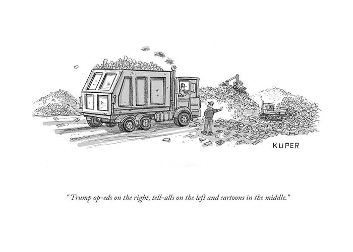 """""""trump Op-eds On The Right Greeting Card featuring the drawing Trump Dump by Peter Kuper"""
