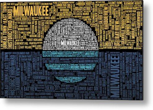 Word Cloud Metal Print featuring the digital art Milwaukee Neighborhood Word Cloud by Scott Norris
