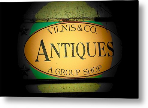 Sign Metal Print featuring the photograph Antiques by Michael L Kimble