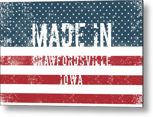 Made Metal Print featuring the digital art Made In Crawfordsville, Iowa by Tinto Designs