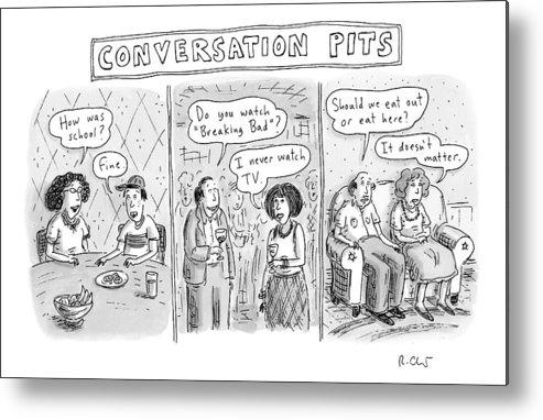 Three Panels Showing Mundane Conversation Topics Metal Print