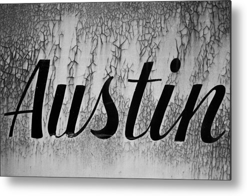 Austin Sign Metal Print featuring the photograph Austin by Mark Weaver
