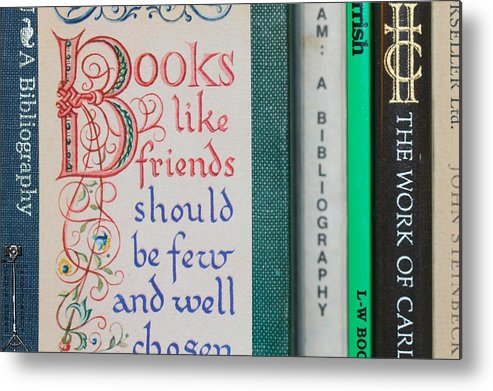 Books Metal Print featuring the photograph Books Like Friends by Chuck Purro