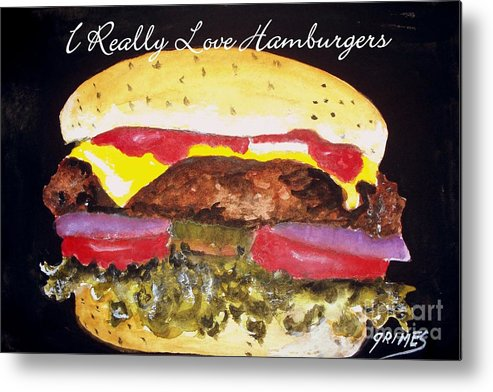 Hamburgers Metal Print featuring the painting I Really Love Hamburgers by Carol Grimes
