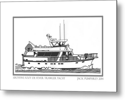 Yacht Portraits Metal Print featuring the drawing Sixtyfive Foot Defever Trawler Yacht by Jack Pumphrey