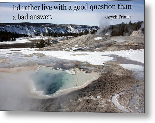 Hot Springs Metal Print featuring the photograph A Good Question by Mary Haber