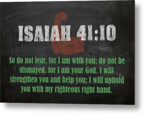 Isaiah 41 10 Inspirational Quote Bible Verses On Chalkboard Art Metal Print by Design Turnpike