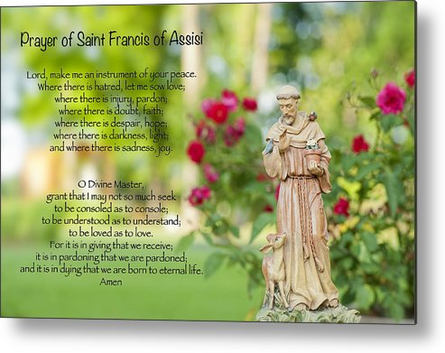 Prayer Of St. Francis Of Assisi Metal Print featuring the photograph Prayer Of St. Francis Of Assisi by Bonnie Barry