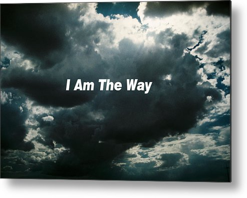 Spiritual Card From A Turbulent Metal Print featuring the photograph I Am The Way by Belinda Lee