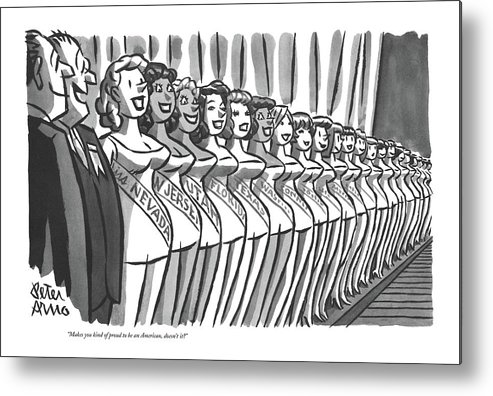 (two Men Looking Down Line-up Of State Beauty Queens In Miss America Beauty Contest.) Pageant Metal Print featuring the drawing Makes You Kind Of Proud To Be An American by Peter Arno