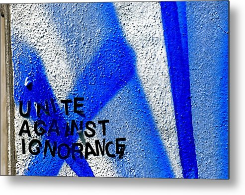 Blue Metal Print featuring the photograph Unite Against Ignorance by Marc Levine