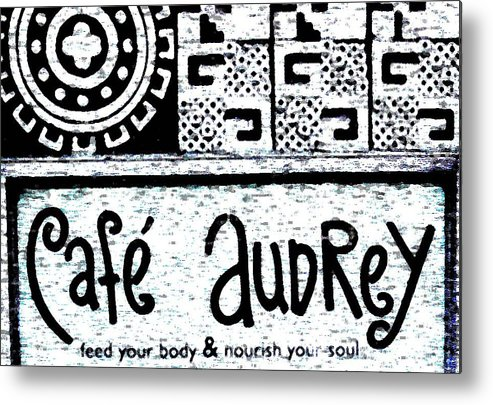 Cafe Metal Print featuring the photograph Cafe Audrey by Cassie Ott