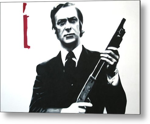 Michael Caine Metal Print featuring the painting Get Carter 2013 by Luis Ludzska