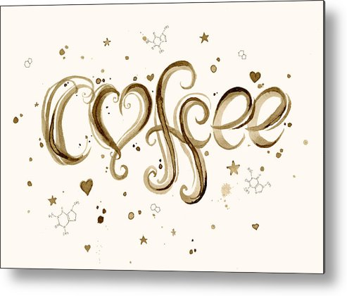 Watercolor Metal Print featuring the painting I Love Coffee by Olga Shvartsur