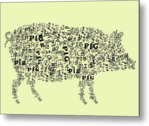 Pig Metal Print featuring the digital art Text Pig by Heather Applegate