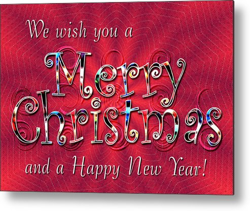 Christmas Metal Print featuring the digital art We Wish You A Merry Christmas by Susan Kinney
