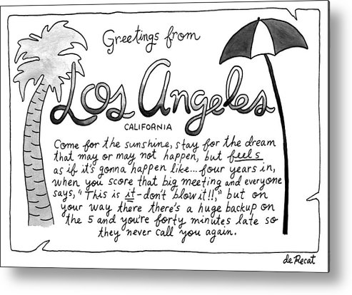 Greetings From Los Angeles: Come For The Sunshine Metal Print featuring the drawing Greetings From Los Angeles by Olivia de Recat