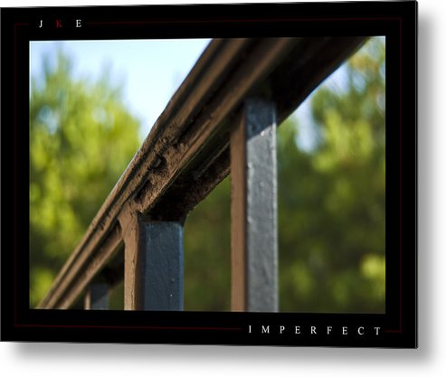 Rail Metal Print featuring the photograph Imperfect by Jonathan Ellis Keys