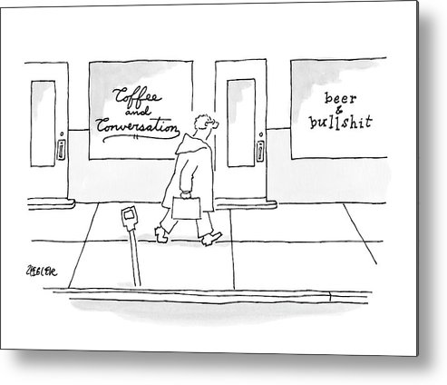 Coffee Metal Print featuring the drawing A Man Walks Past Two Shops by Jack Ziegler