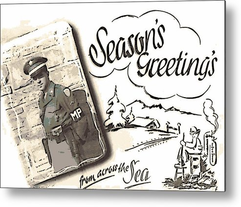 Season's Greeting Metal Print featuring the photograph Postcard From War by George Pedro