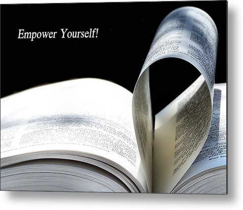 Empower Metal Print featuring the photograph Empower Yourself by Karen M Scovill