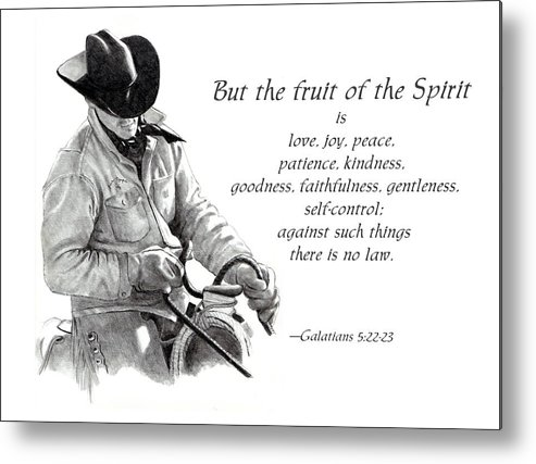 Bible Metal Print featuring the drawing Cowboy With Fruit Of Spirit Scripture by Joyce Geleynse
