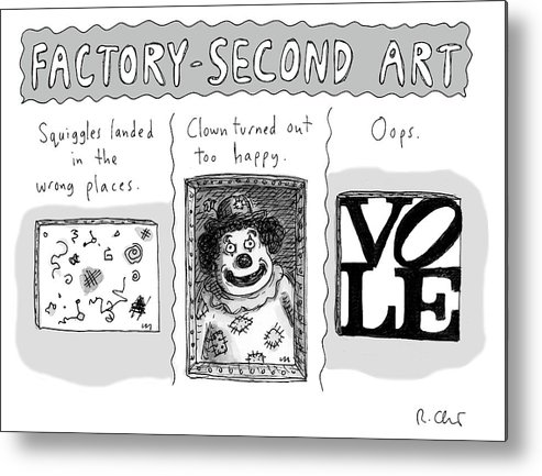 Factory-second Art Metal Print featuring the drawing Factory Second Art by Roz Chast