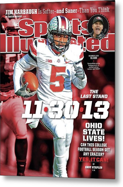 Magazine Cover Metal Print featuring the photograph 11-30-13 The Last Stand Ohio State Lives Sports Illustrated Cover by Sports Illustrated
