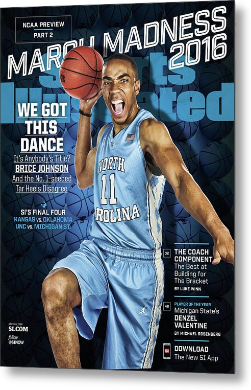 Magazine Cover Metal Print featuring the photograph We Got This Dance 2016 March Madness College Basketball Sports Illustrated Cover by Sports Illustrated