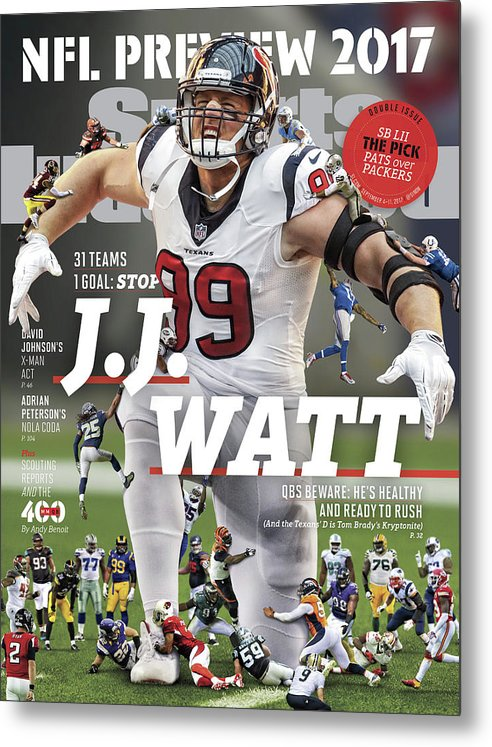 Houston Texans Metal Print featuring the photograph 31 Teams, 1 Goal Stop J.j. Watt, 2017 Nfl Football Preview Sports Illustrated Cover by Sports Illustrated