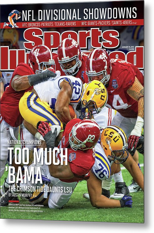 Magazine Cover Metal Print featuring the photograph Allstate Bcs National Championship Game - Lsu V Alabama Sports Illustrated Cover by Sports Illustrated