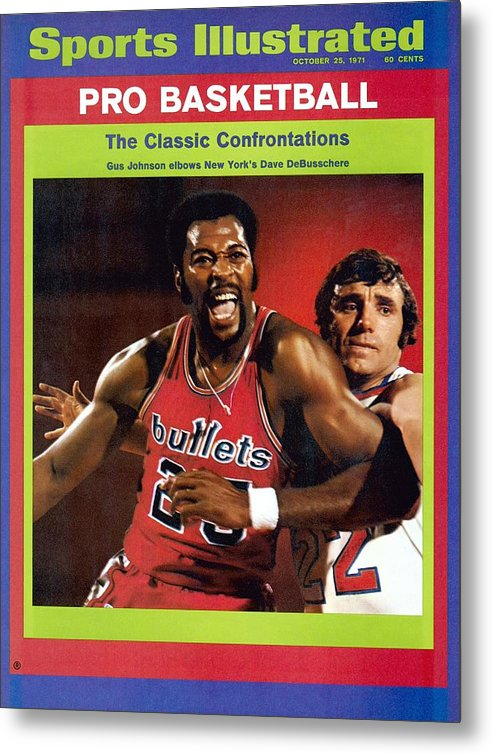 Magazine Cover Metal Print featuring the photograph Baltimore Bullets Gus Johnson And New York Knicks Dave Sports Illustrated Cover by Sports Illustrated
