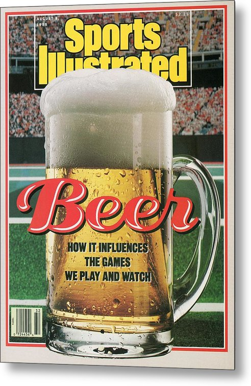 Magazine Cover Metal Print featuring the photograph Beer How It Influences The Games We Play And Watch Sports Illustrated Cover by Sports Illustrated