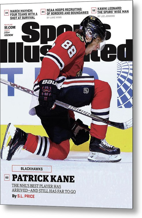 Magazine Cover Metal Print featuring the photograph Blackhawks Patrick Kane The Nehls Best Player Has Arrived - Sports Illustrated Cover by Sports Illustrated