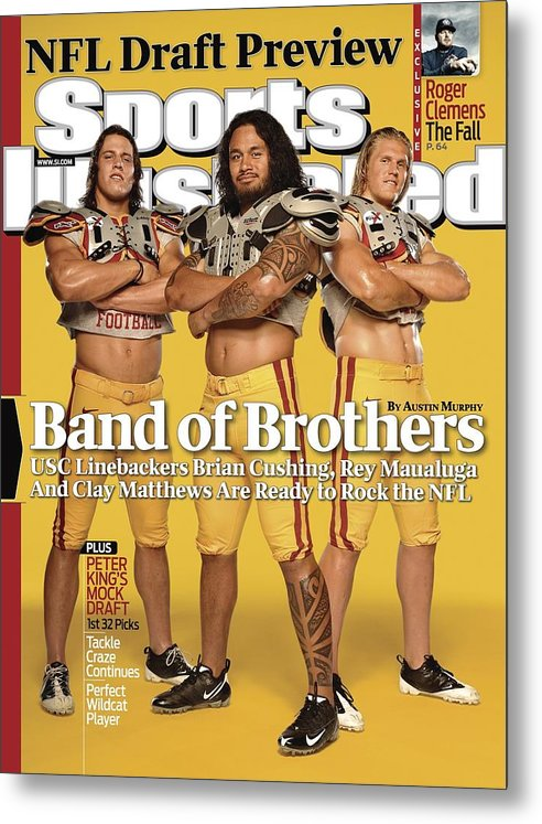 Nfl Draft Metal Print featuring the photograph Brian Cushing, Rey Maualuga, And Clay Matthews, 2009 Nfl Sports Illustrated Cover by Sports Illustrated