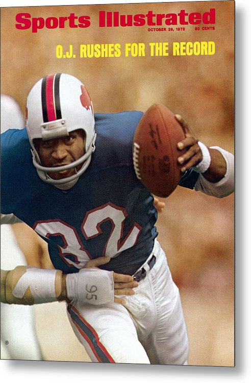 Magazine Cover Metal Print featuring the photograph Buffalo Bills O.j. Simpson... Sports Illustrated Cover by Sports Illustrated