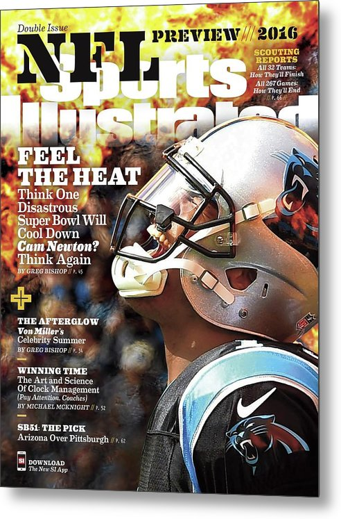 Magazine Cover Metal Print featuring the photograph Carolina Panthers Cam Newton, 2016 Nfl Football Preview Sports Illustrated Cover by Sports Illustrated