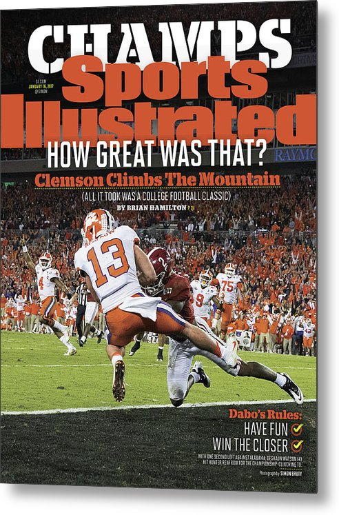 Magazine Cover Metal Print featuring the photograph Champs How Great Was That Clemson Climbs The Mountain Sports Illustrated Cover by Sports Illustrated